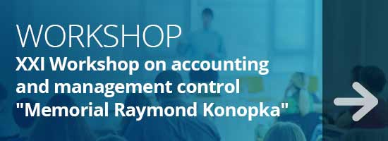 "XXI Workshop on accounting and management control ""Memorial Raymond Konopka"""